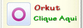 Seja meu amigo no Orkut.