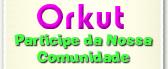 Entre na comunidade Gifs e Vídeos no Orkut.